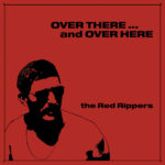 The Red Rippers: Over There ... and Over Here (PoB-005)